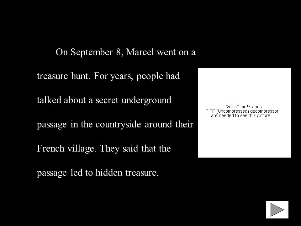On September 8, Marcel went on a treasure hunt