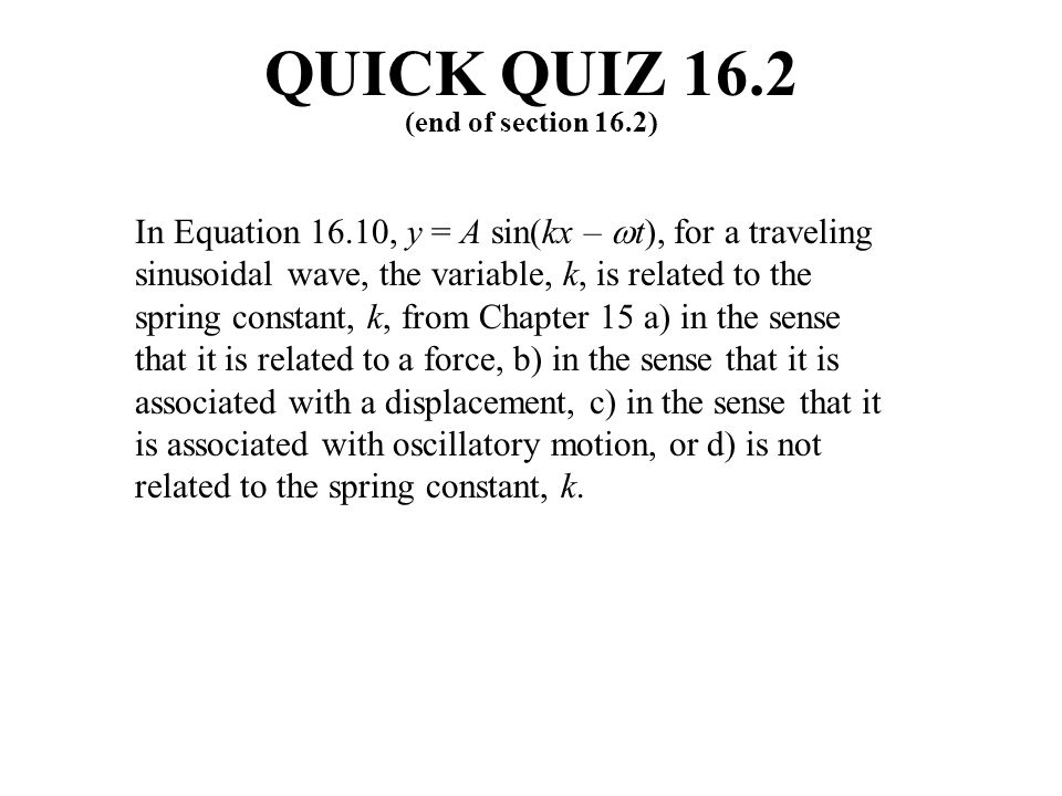 QUICK QUIZ 16.2 (end of section 16.2)
