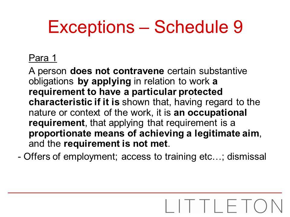 Exceptions – Schedule 9 Para 1
