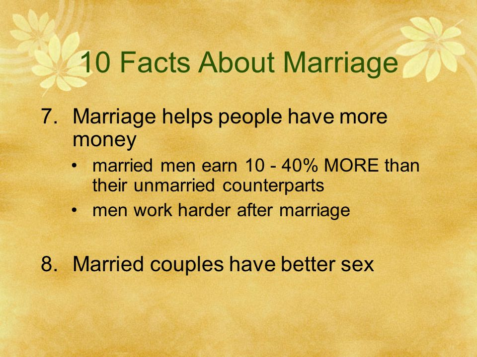 10 Facts About Marriage Marriage helps people have more money