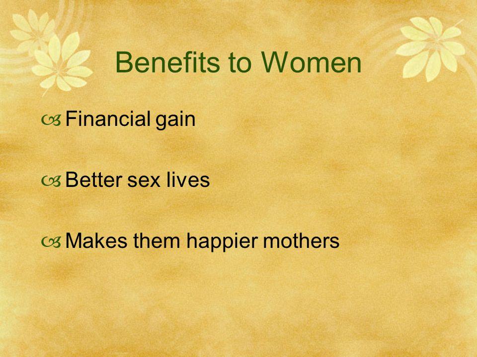 Benefits to Women Financial gain Better sex lives