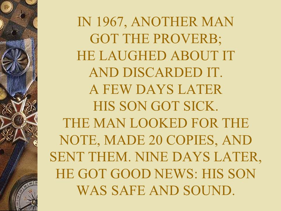 IN 1967, ANOTHER MAN GOT THE PROVERB; HE LAUGHED ABOUT IT AND DISCARDED IT.
