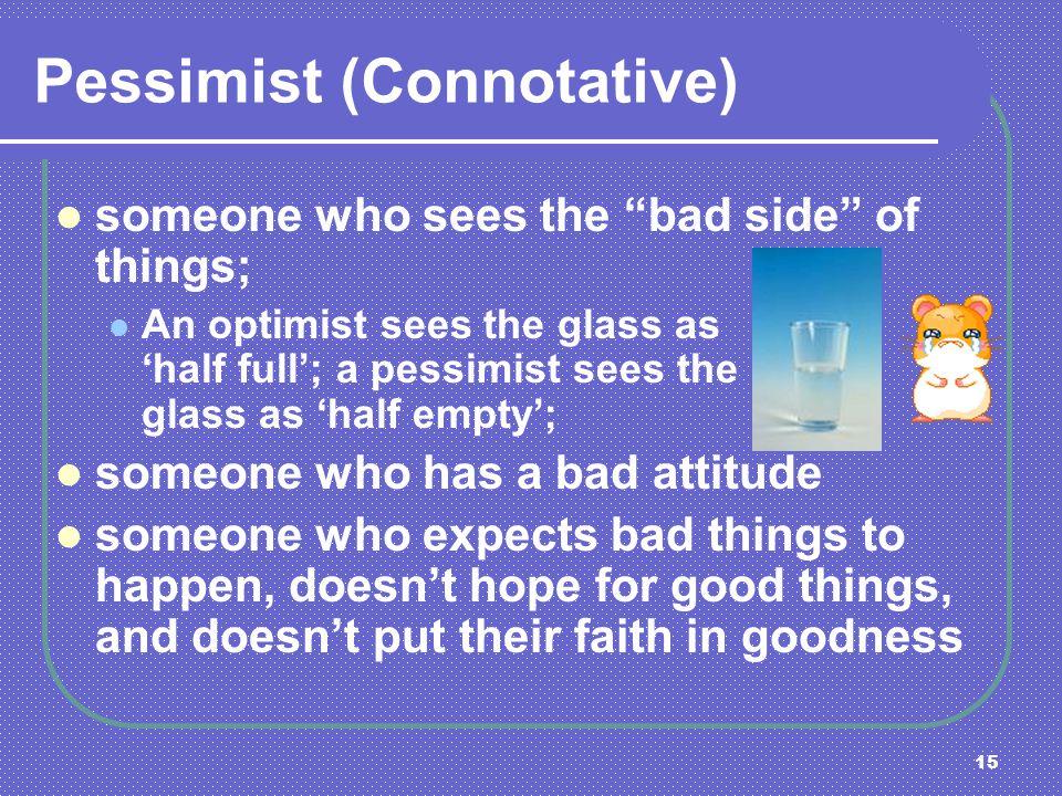 Pessimist (Connotative)