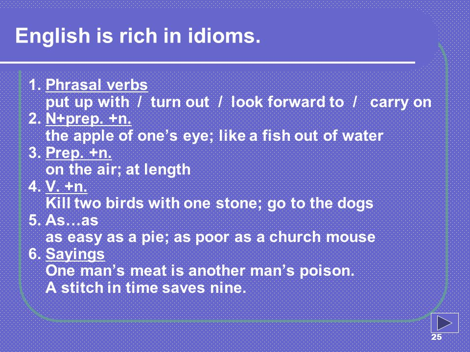 English is rich in idioms.