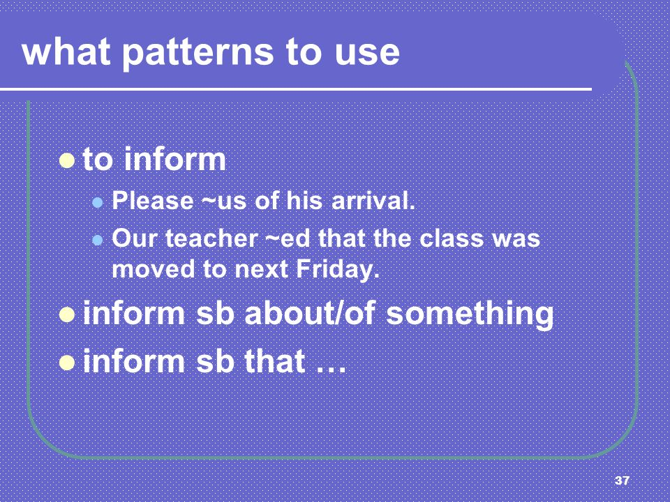 what patterns to use to inform inform sb about/of something