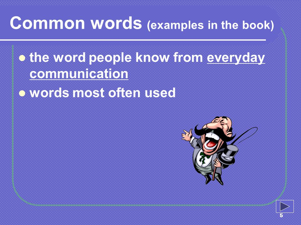 Common words (examples in the book)