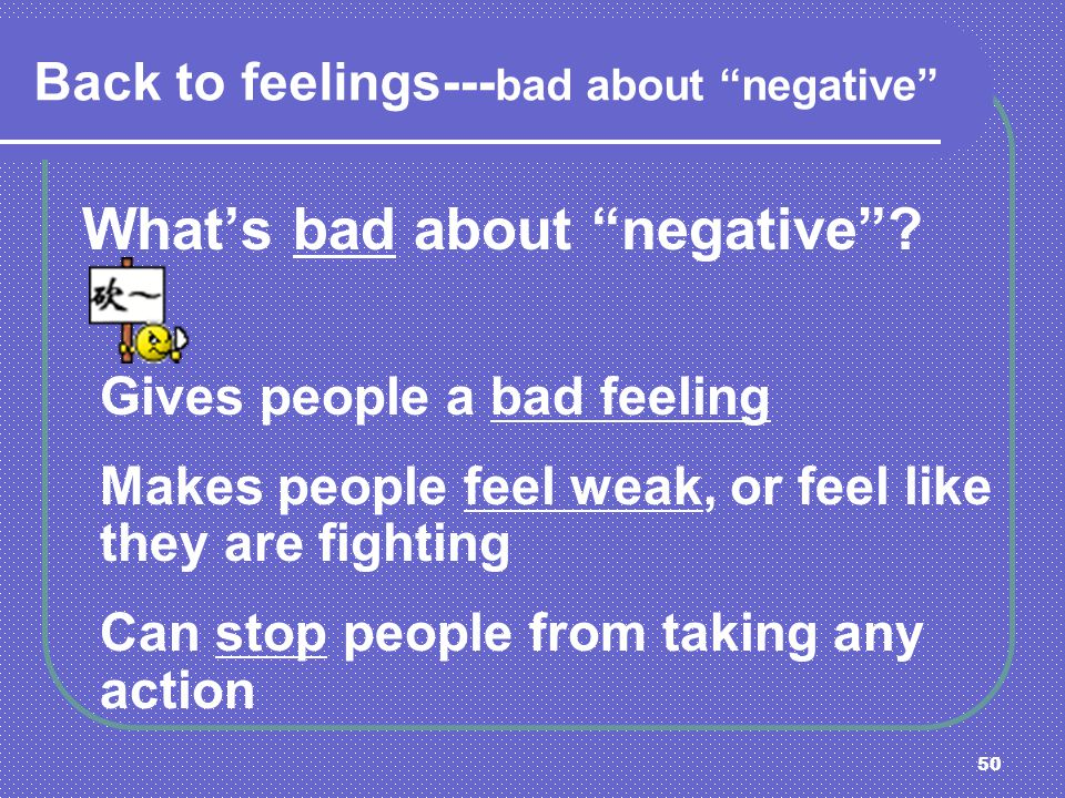 Back to feelings---bad about negative