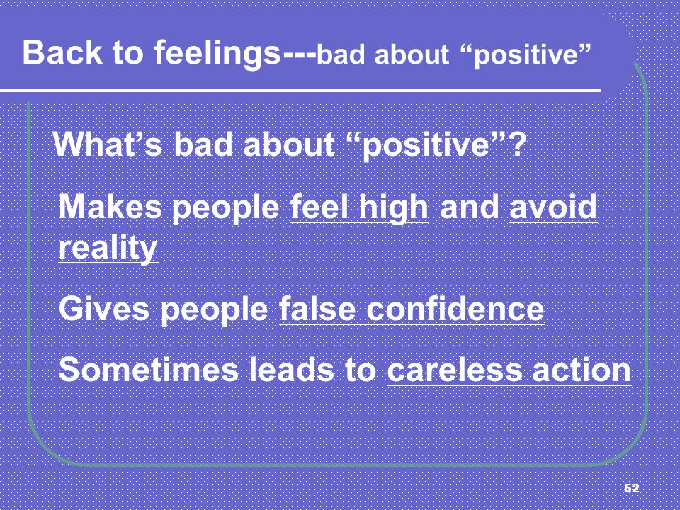 Back to feelings---bad about positive