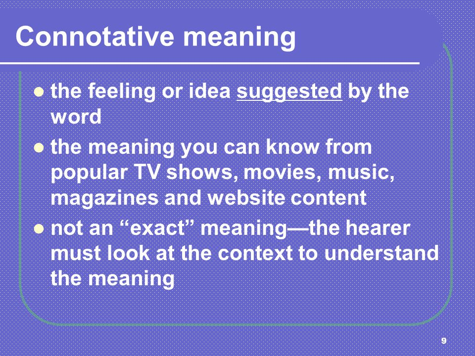 Connotative meaning the feeling or idea suggested by the word
