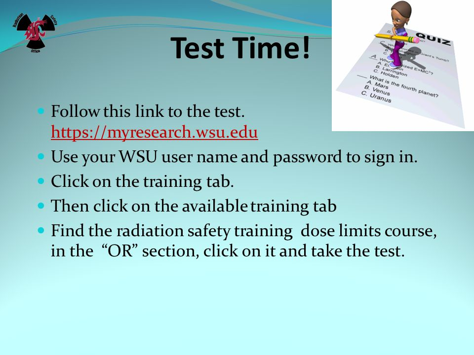 Test Time! Follow this link to the test. https://myresearch.wsu.edu