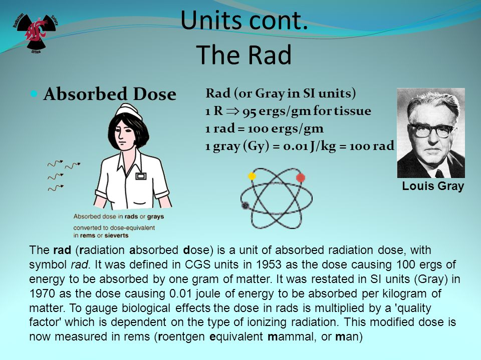 Units cont. The Rad Absorbed Dose