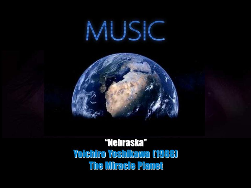Nebraska Yoichiro Yoshikawa (1988) The Miracle Planet