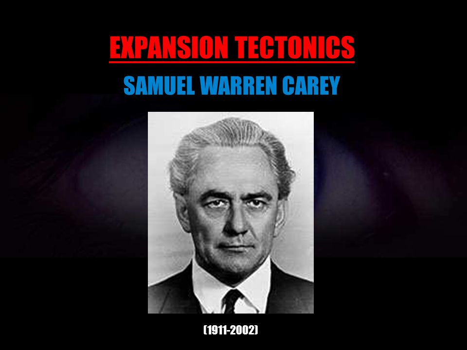 EXPANSION TECTONICS SAMUEL WARREN CAREY ( )