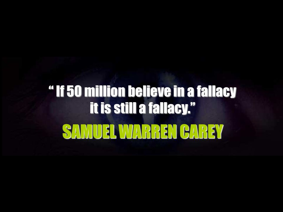 If 50 million believe in a fallacy