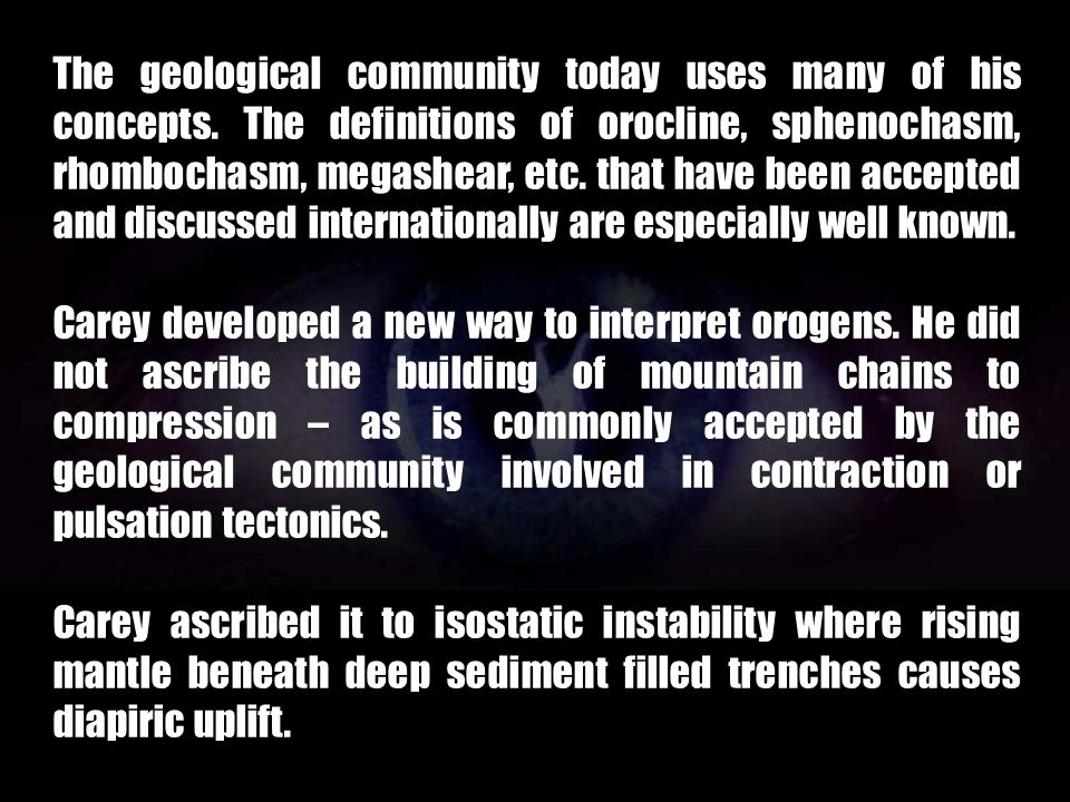 The geological community today uses many of his concepts