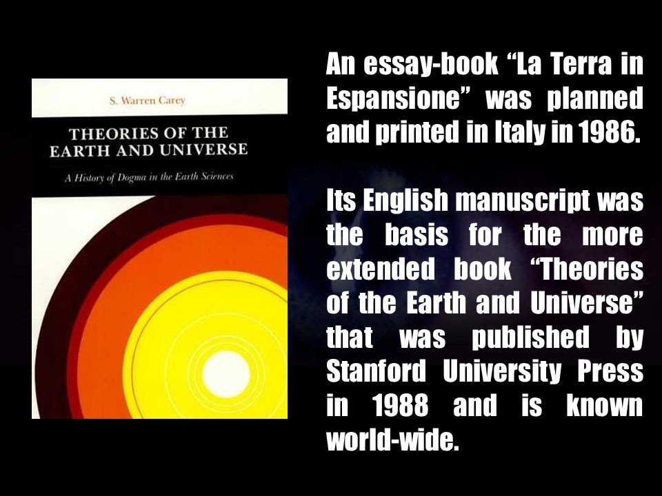 An essay-book La Terra in Espansione was planned and printed in Italy in 1986.
