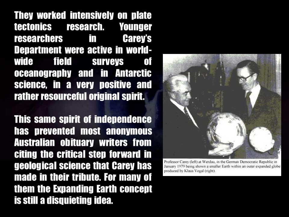 They worked intensively on plate tectonics research