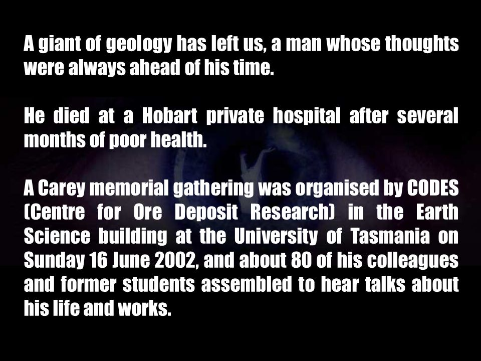 A giant of geology has left us, a man whose thoughts were always ahead of his time.