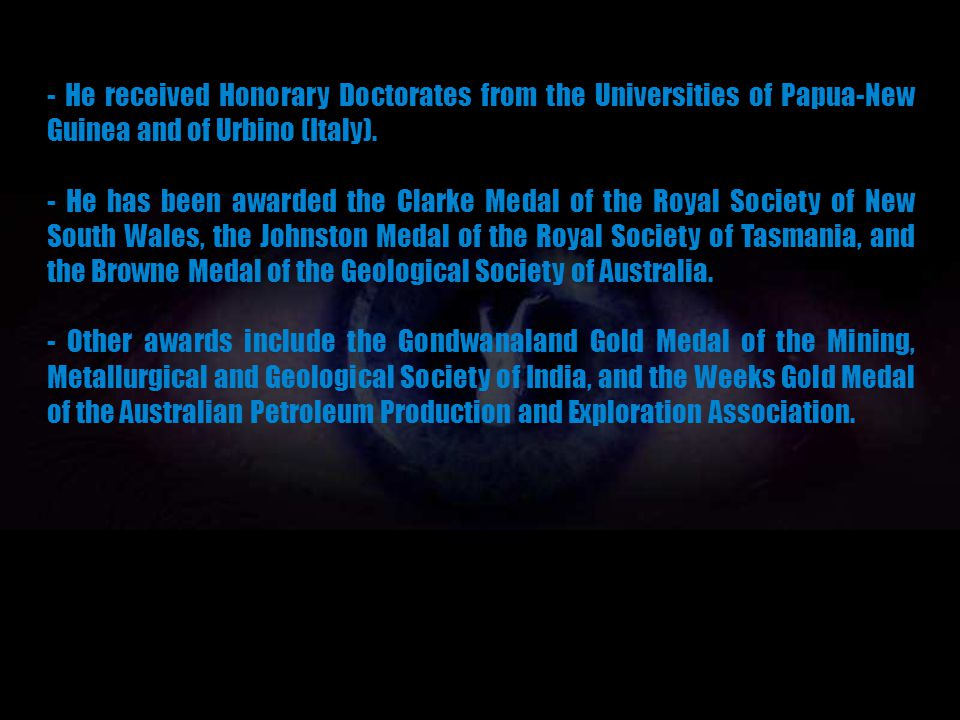 - He received Honorary Doctorates from the Universities of Papua-New Guinea and of Urbino (Italy).