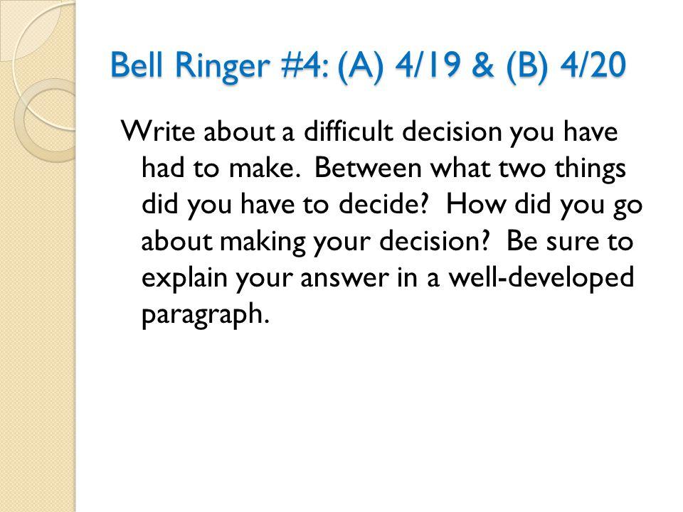 Bell Ringer #4: (A) 4/19 & (B) 4/20