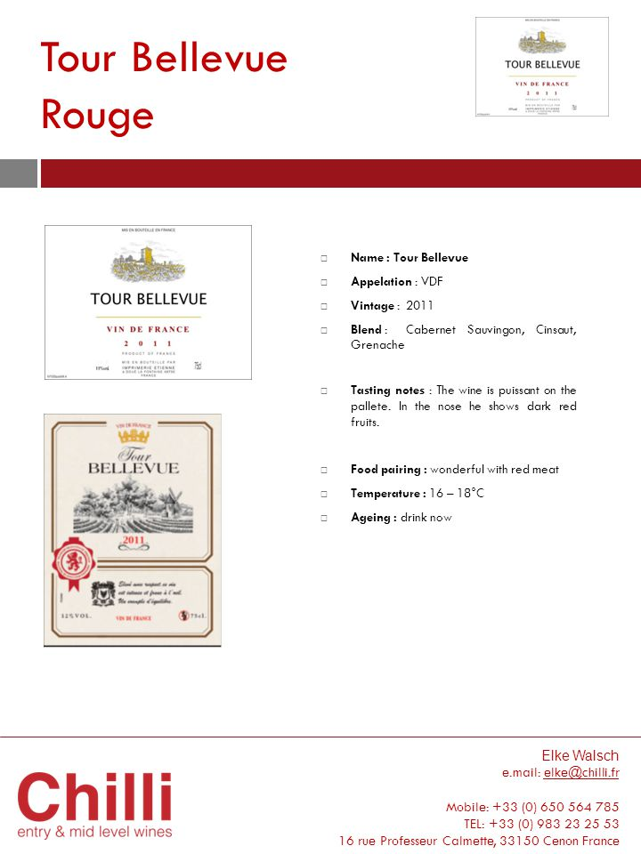 Tour Bellevue Rouge Elke Walsch e.mail: elke@chilli.fr