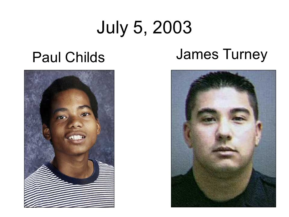 July 5, 2003 Paul Childs James Turney