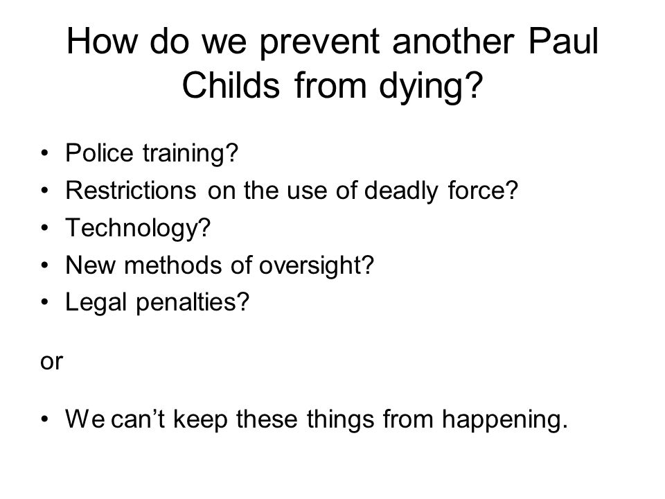 How do we prevent another Paul Childs from dying