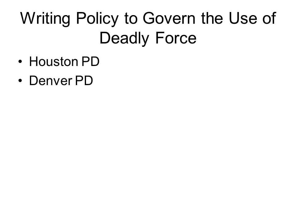 Writing Policy to Govern the Use of Deadly Force
