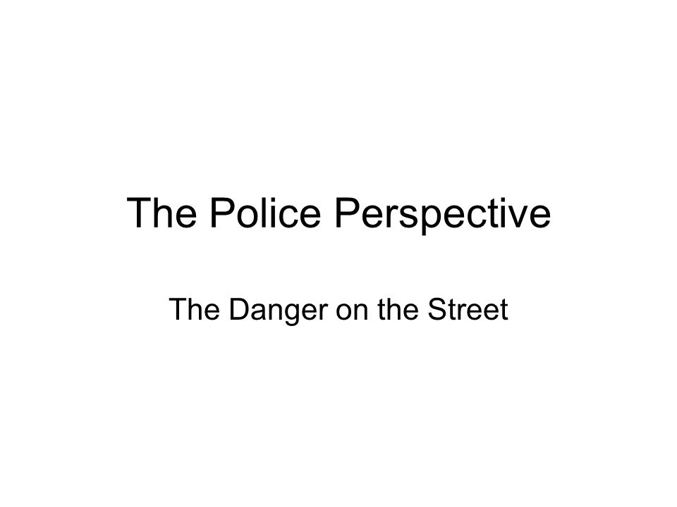 The Police Perspective