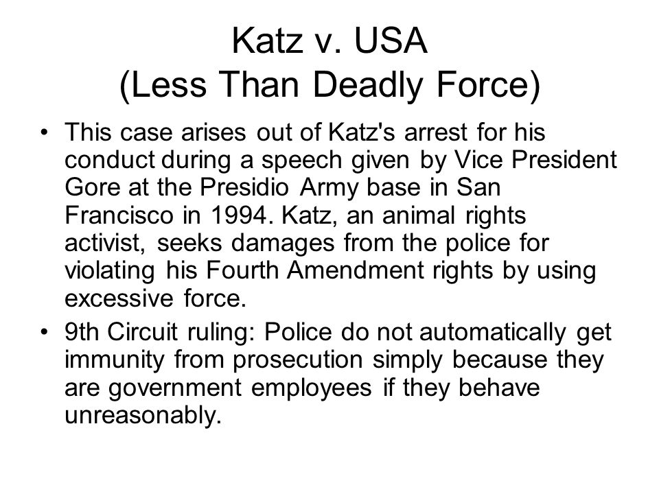Katz v. USA (Less Than Deadly Force)