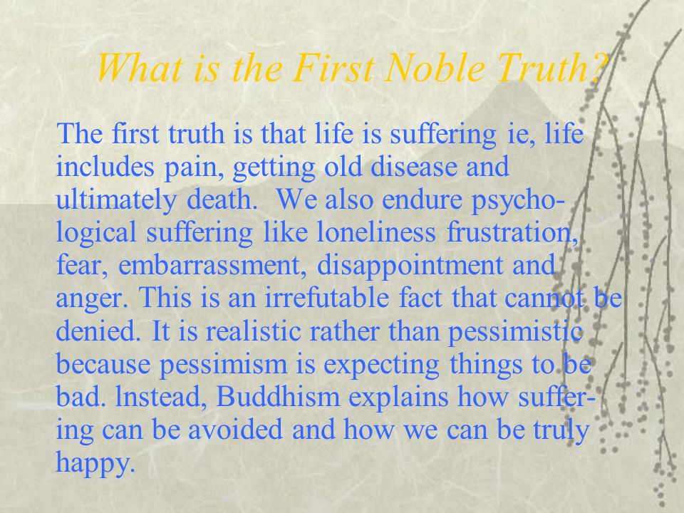 What is the First Noble Truth