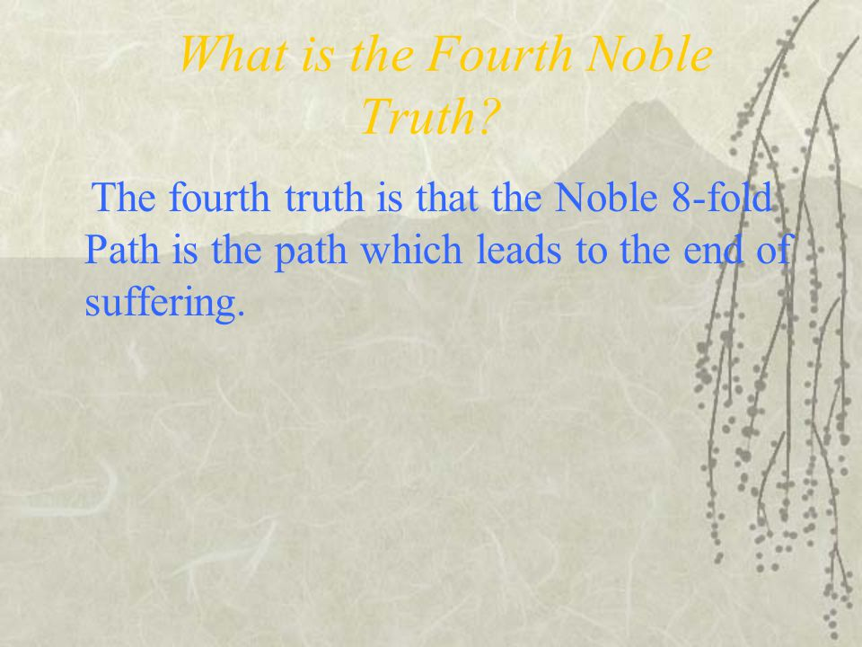 What is the Fourth Noble Truth