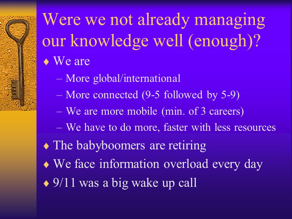 Were we not already managing our knowledge well (enough)
