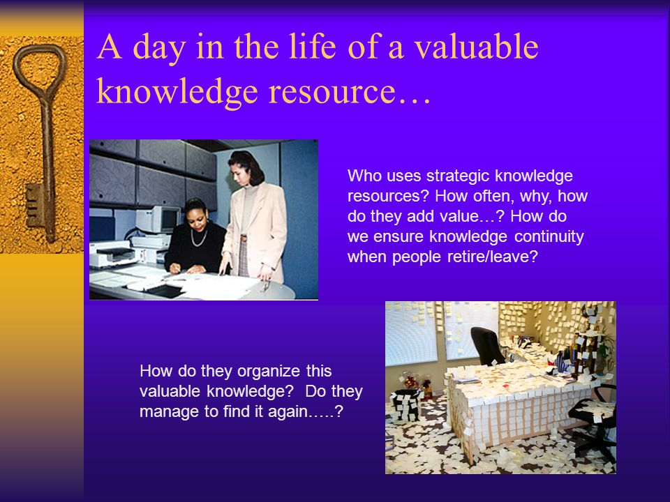A day in the life of a valuable knowledge resource…