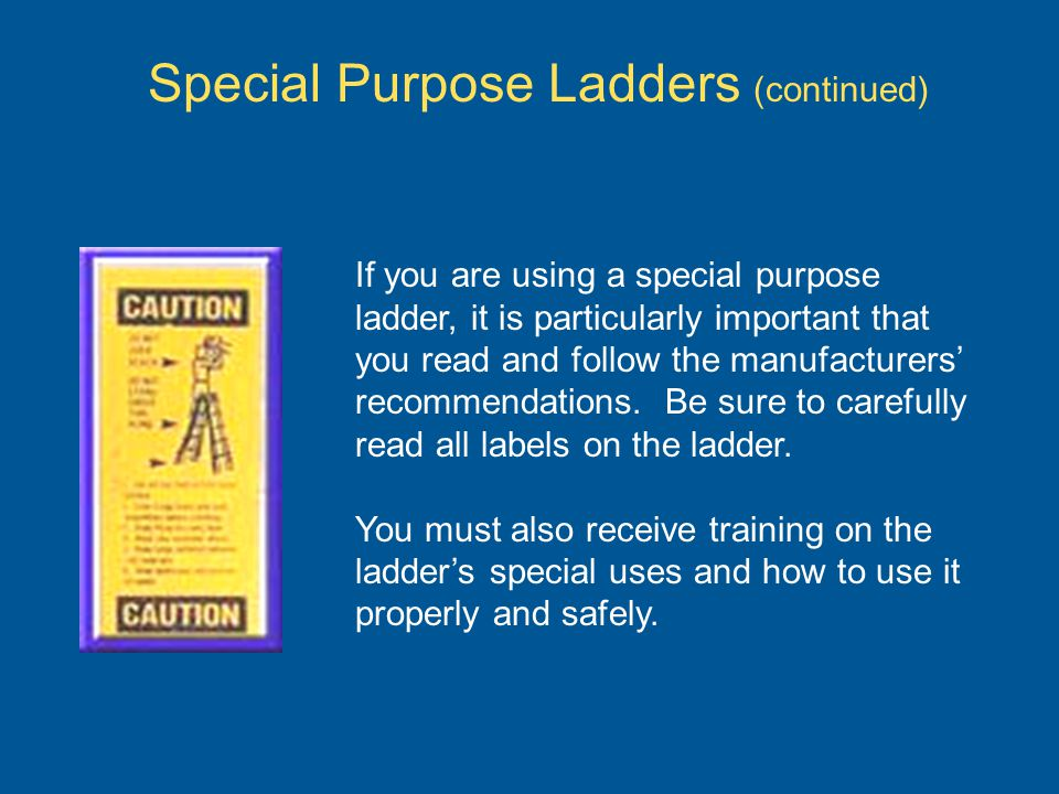 Special Purpose Ladders (continued)