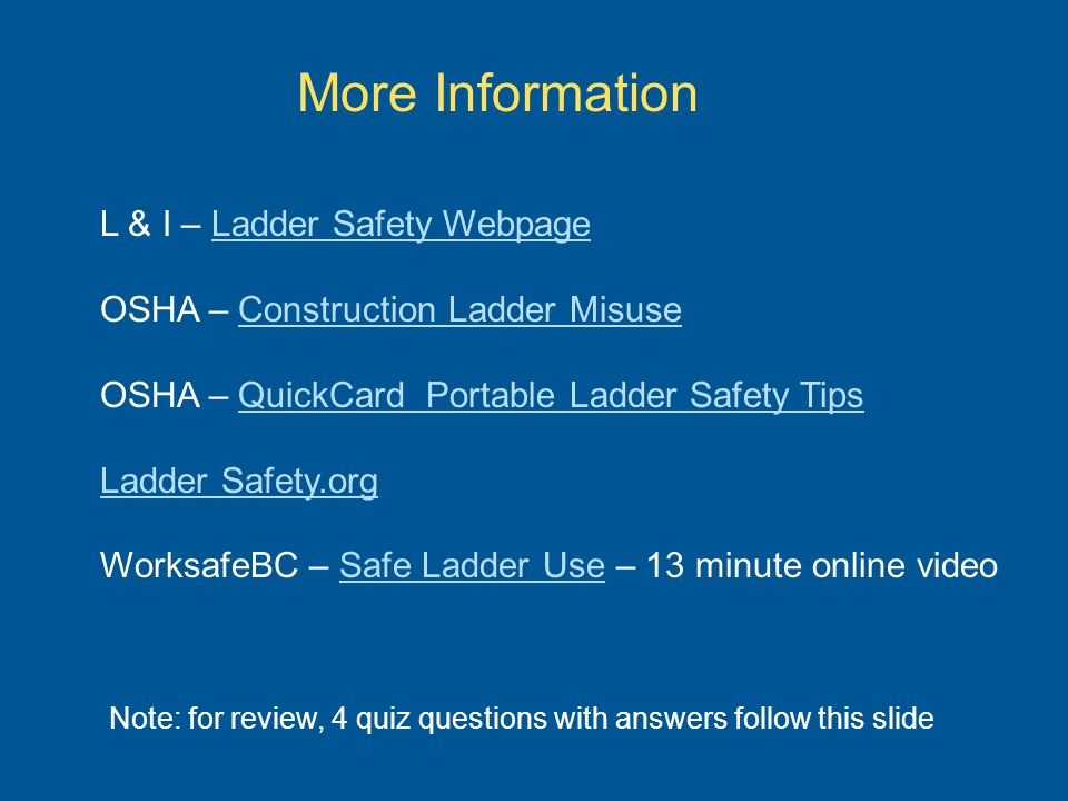 More Information L & I – Ladder Safety Webpage