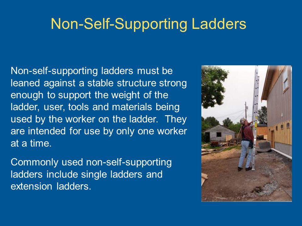 Non-Self-Supporting Ladders