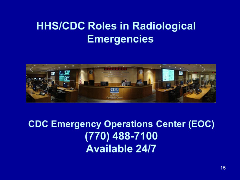 CDC Emergency Operations Center (EOC) (770) 488-7100 Available 24/7