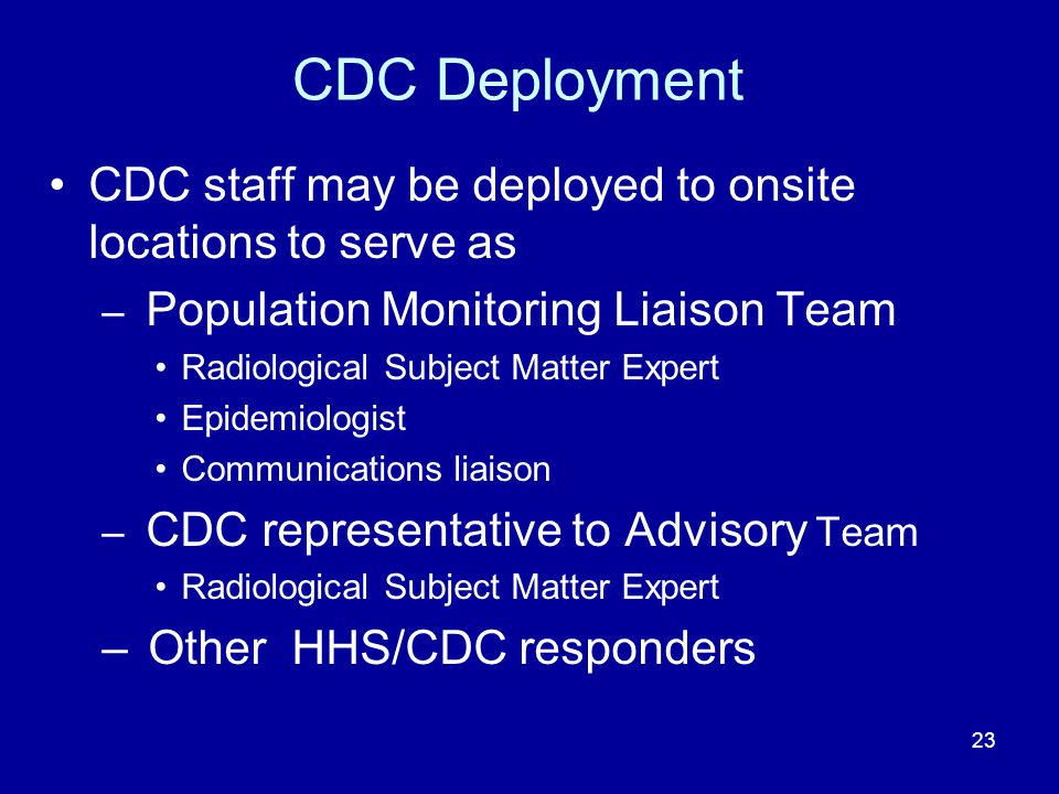 CDC Deployment CDC staff may be deployed to onsite locations to serve as. Population Monitoring Liaison Team.