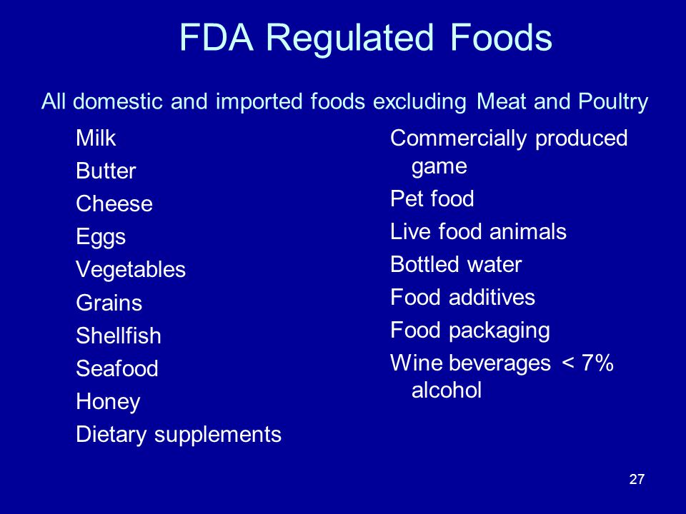 FDA Regulated Foods All domestic and imported foods excluding Meat and Poultry