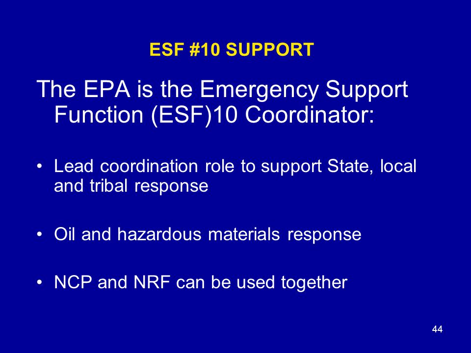 The EPA is the Emergency Support Function (ESF)10 Coordinator: