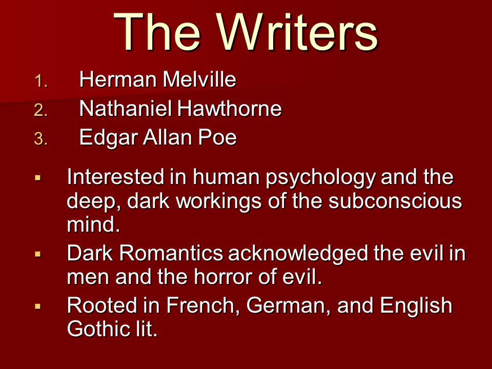 The Writers Herman Melville Nathaniel Hawthorne Edgar Allan Poe
