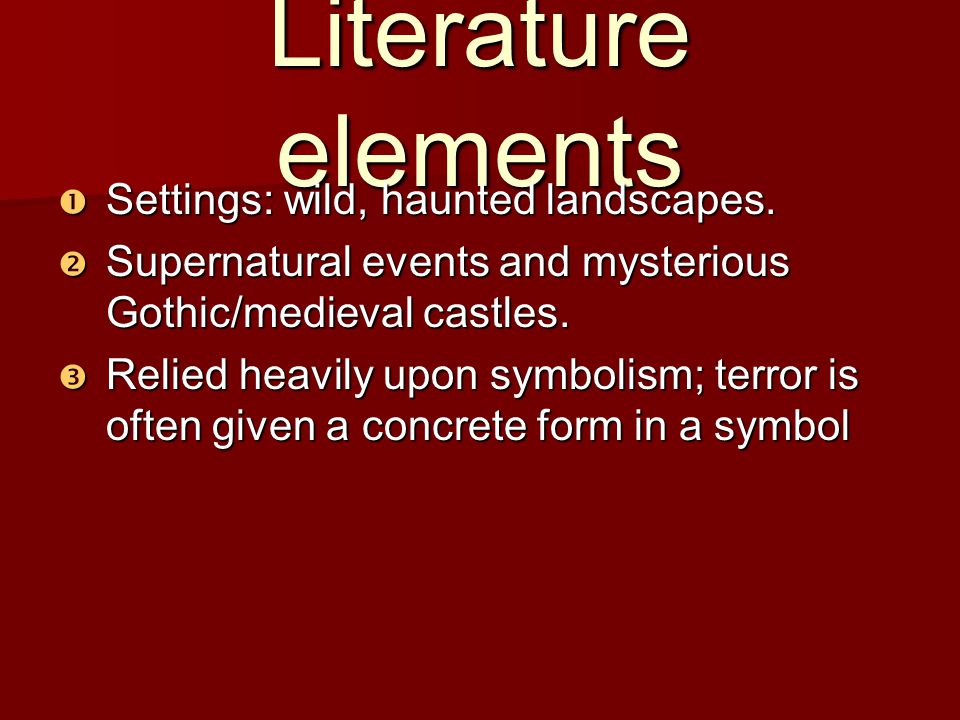 Literature elements Settings: wild, haunted landscapes.