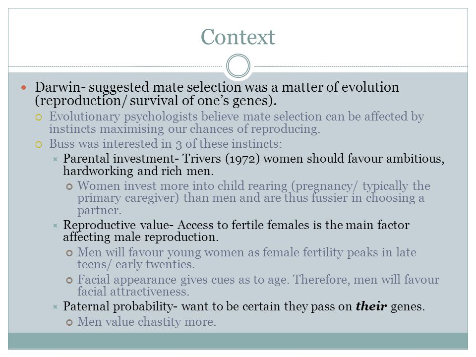 Context Darwin- suggested mate selection was a matter of evolution (reproduction/ survival of one's genes).