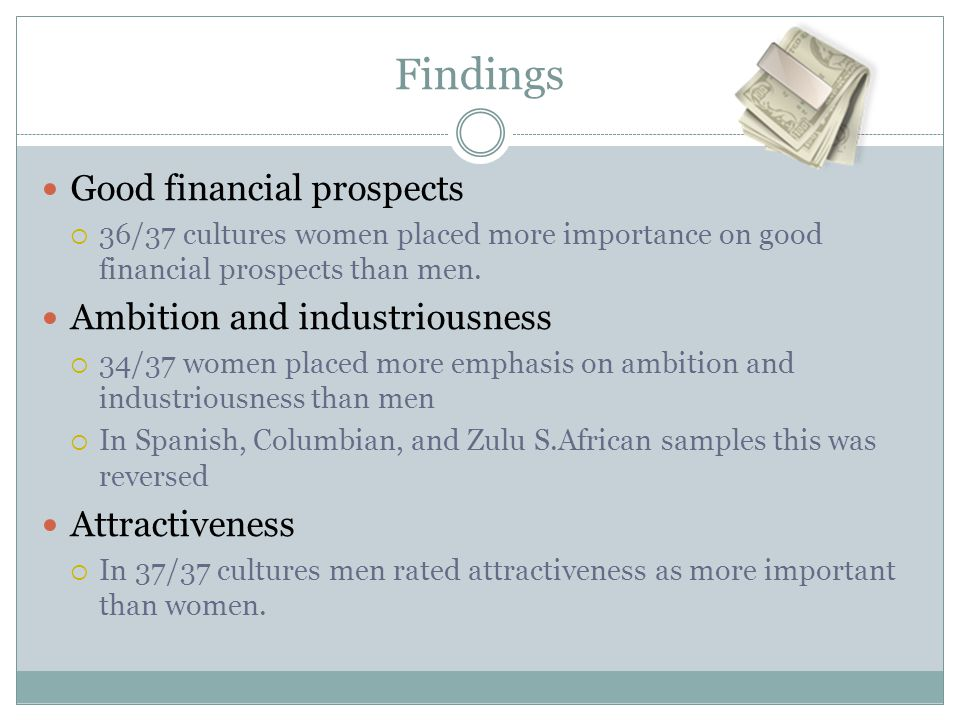 Findings Good financial prospects Ambition and industriousness