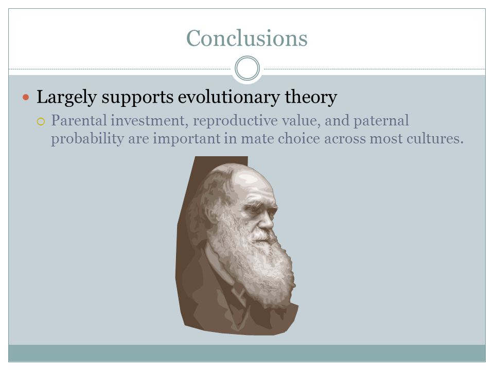 Conclusions Largely supports evolutionary theory