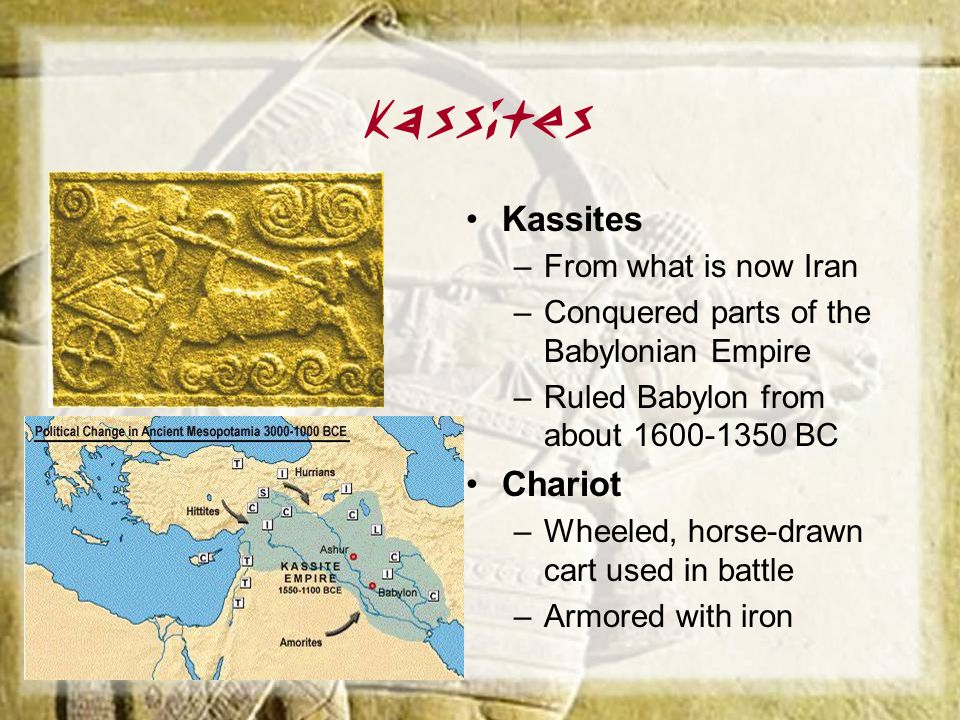 Kassites Kassites Chariot From what is now Iran