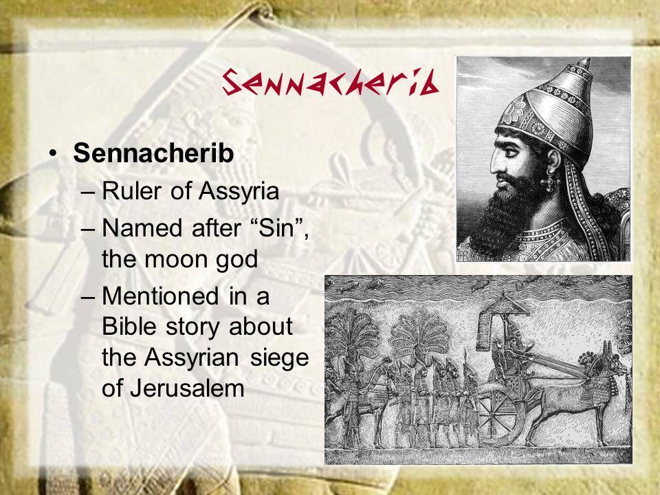 Sennacherib Sennacherib Ruler of Assyria
