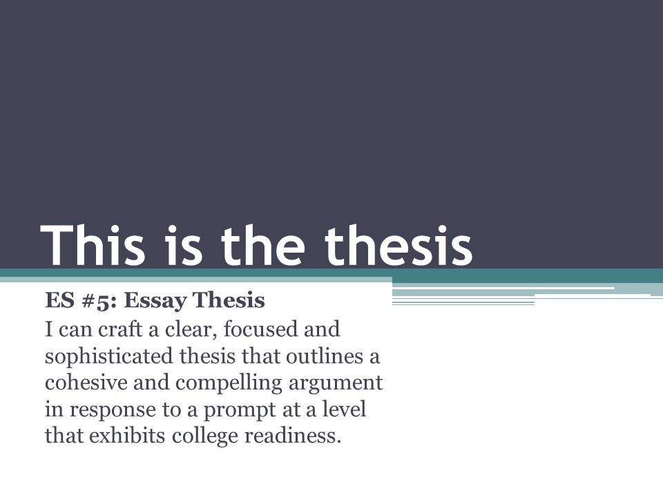 This is the thesis ES #5: Essay Thesis