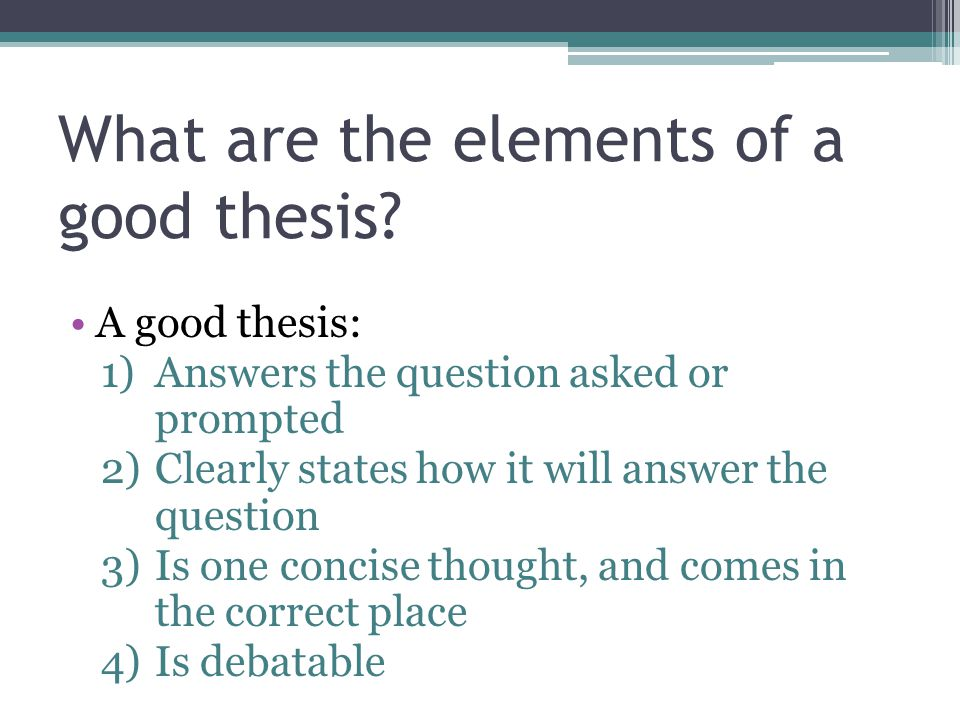 What are the elements of a good thesis